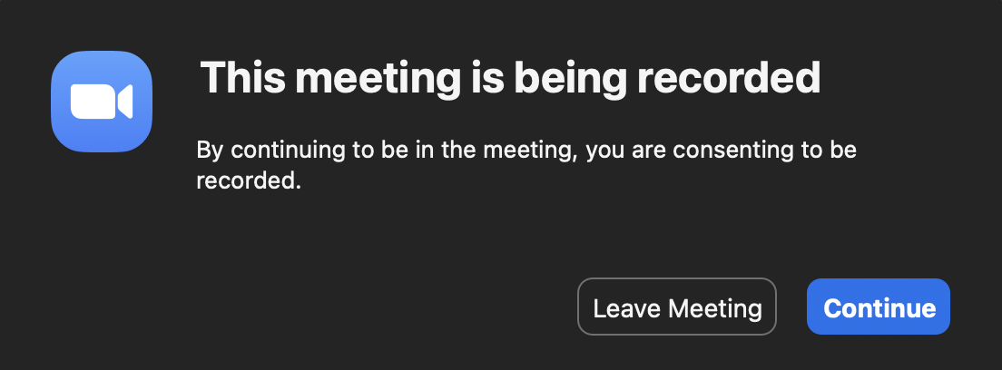 """This meeting is being recorded"". Disclaimer Zoom participants receive when joining a recorded call."