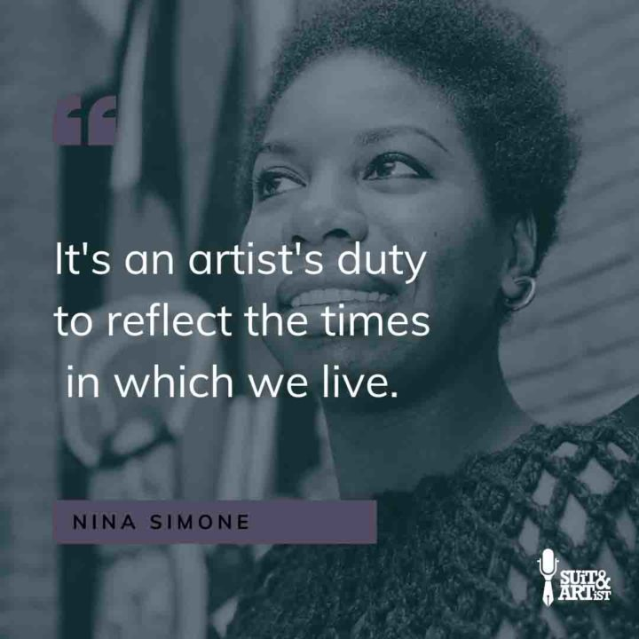 """Nina Simon quote: """"It's an artist's duty to reflect the times in which we live."""