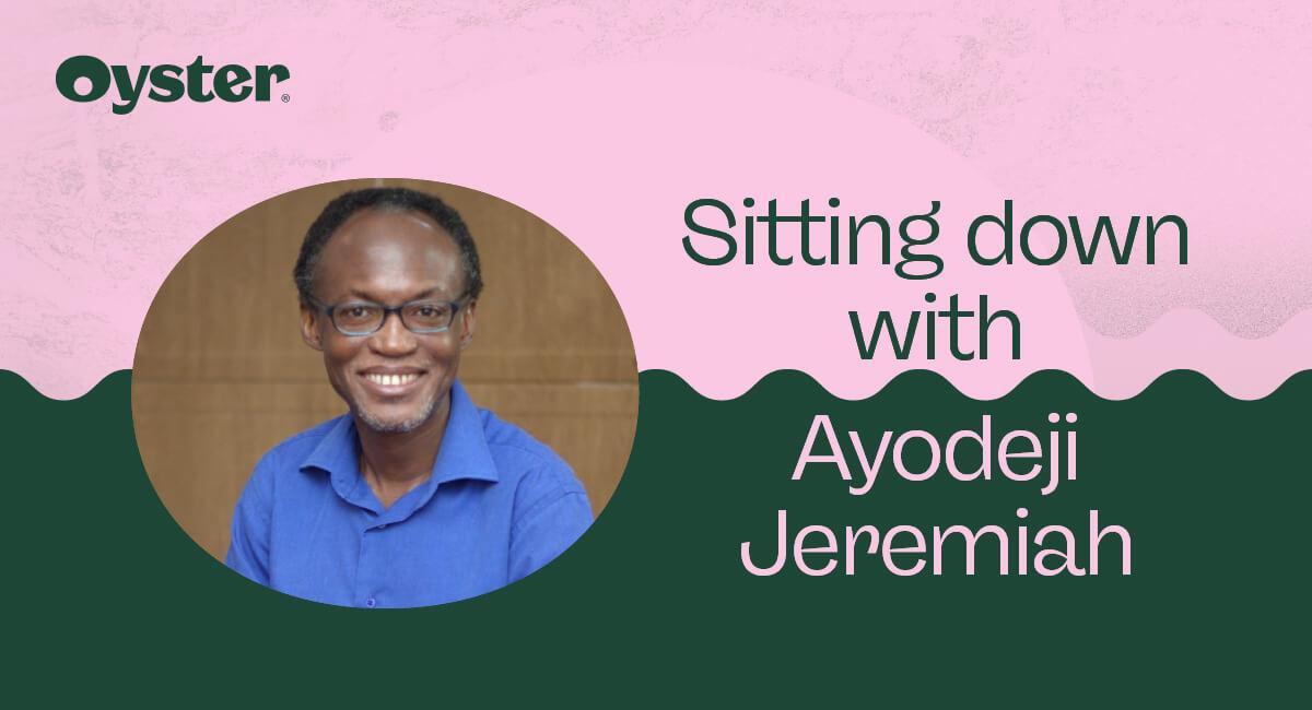 Sitting down with Ayodeji Jeremiah