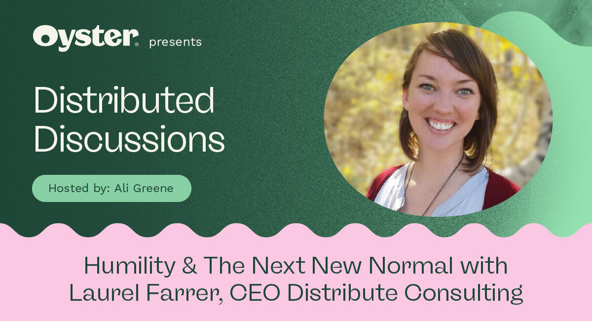 Distributed Discussions episode 2: Humility and the next new normal with Laurel Farrer