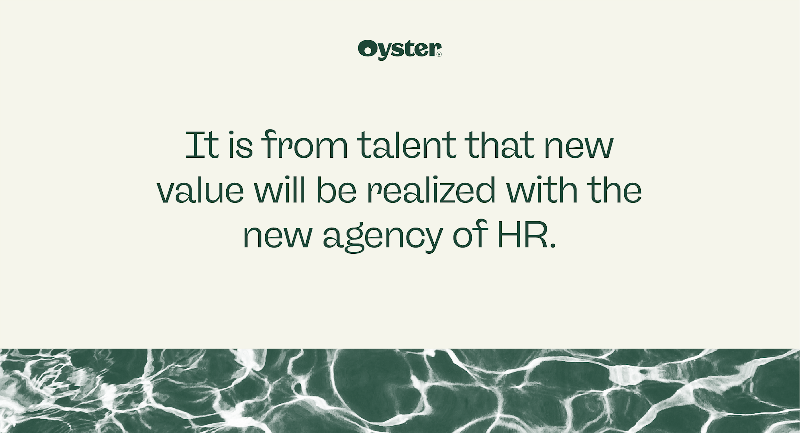 It is from talent that new value will be realized with the new agency of HR