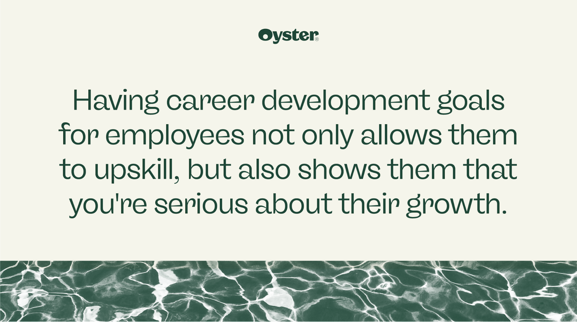 """Graphic that reads, """"Having career development goals for employees not only allows them to upskill, but also shows them that you're serious about their growth."""""""