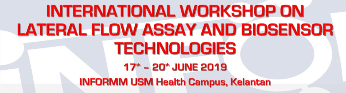 Informm International Workshop on Lateral Flow and Biosensor Technologies, Kelantan