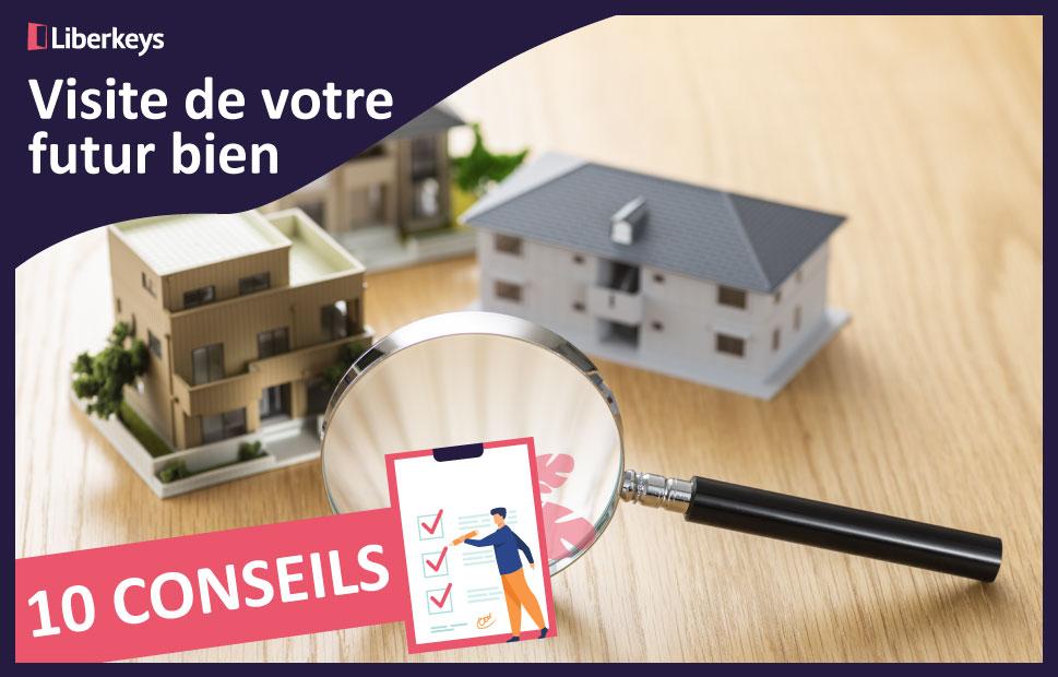 10 conseils pour la visite de votre futur bien immobilier
