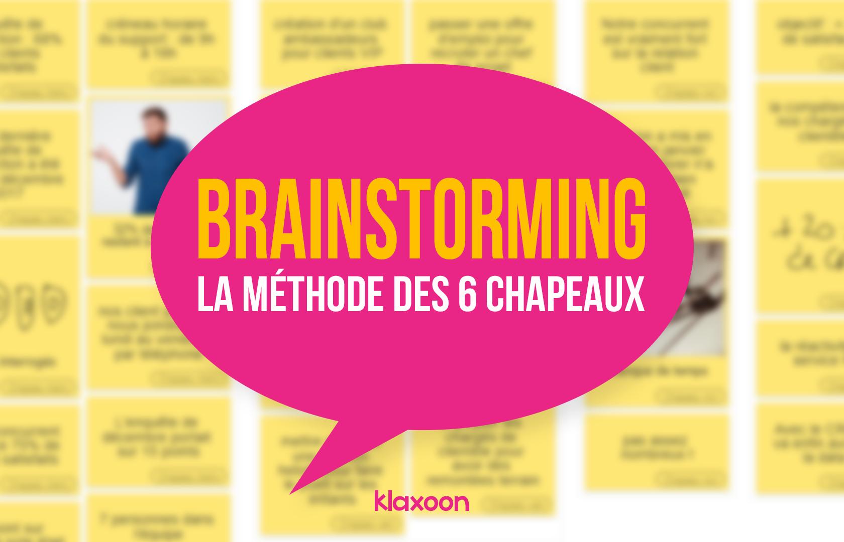 Brainstorming : testez la méthode des 6 chapeaux !
