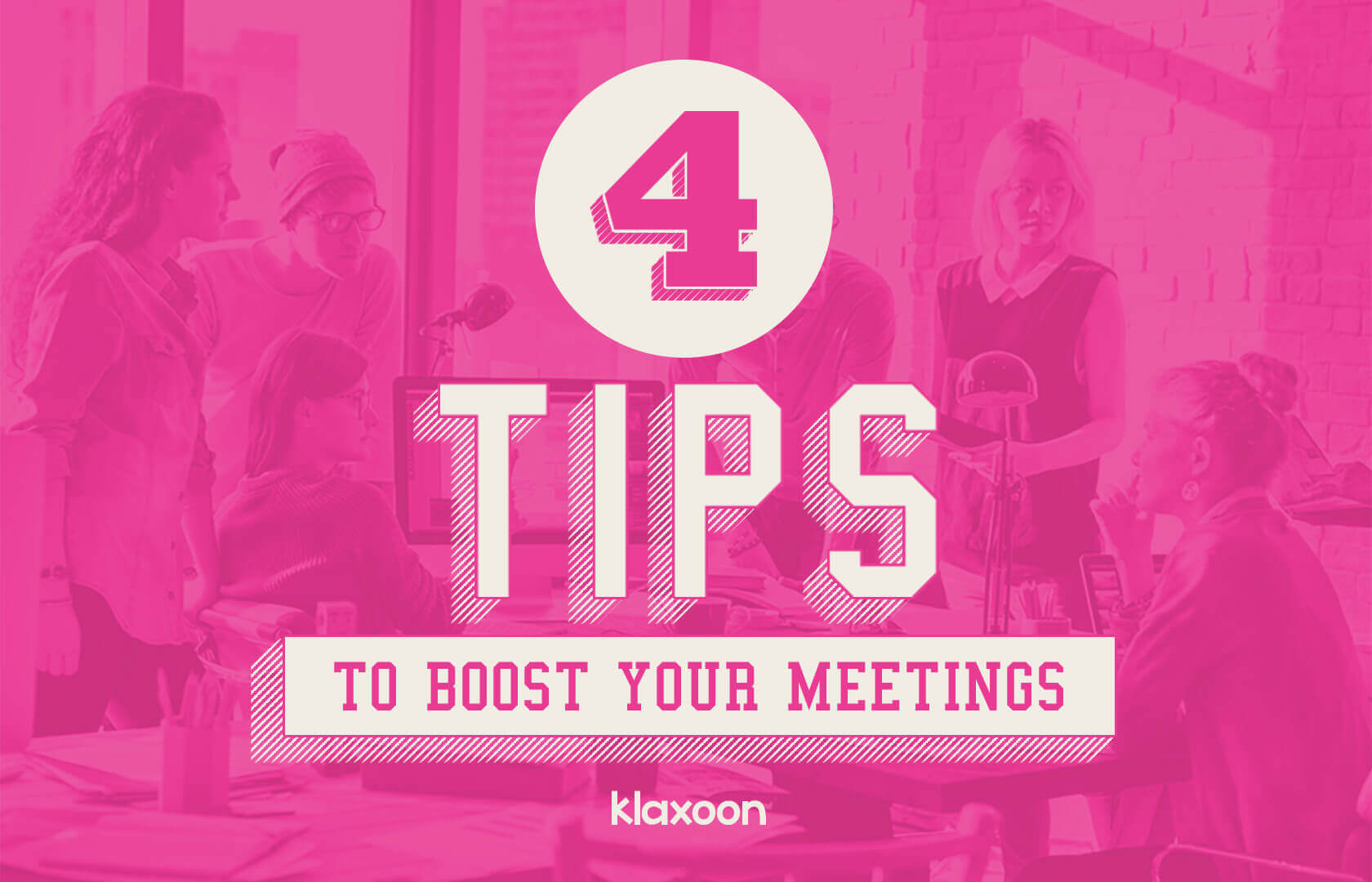 4 tips to boost your meetings