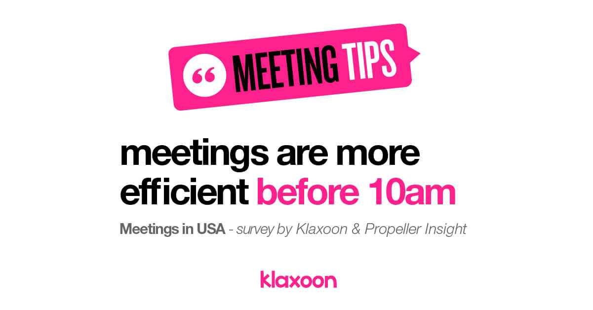 Meeting are more efficient before 10am