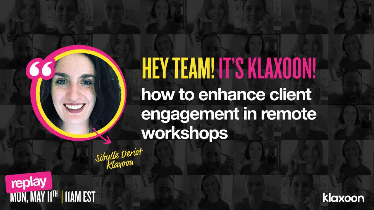 How to enhance client engagement in remote workshops