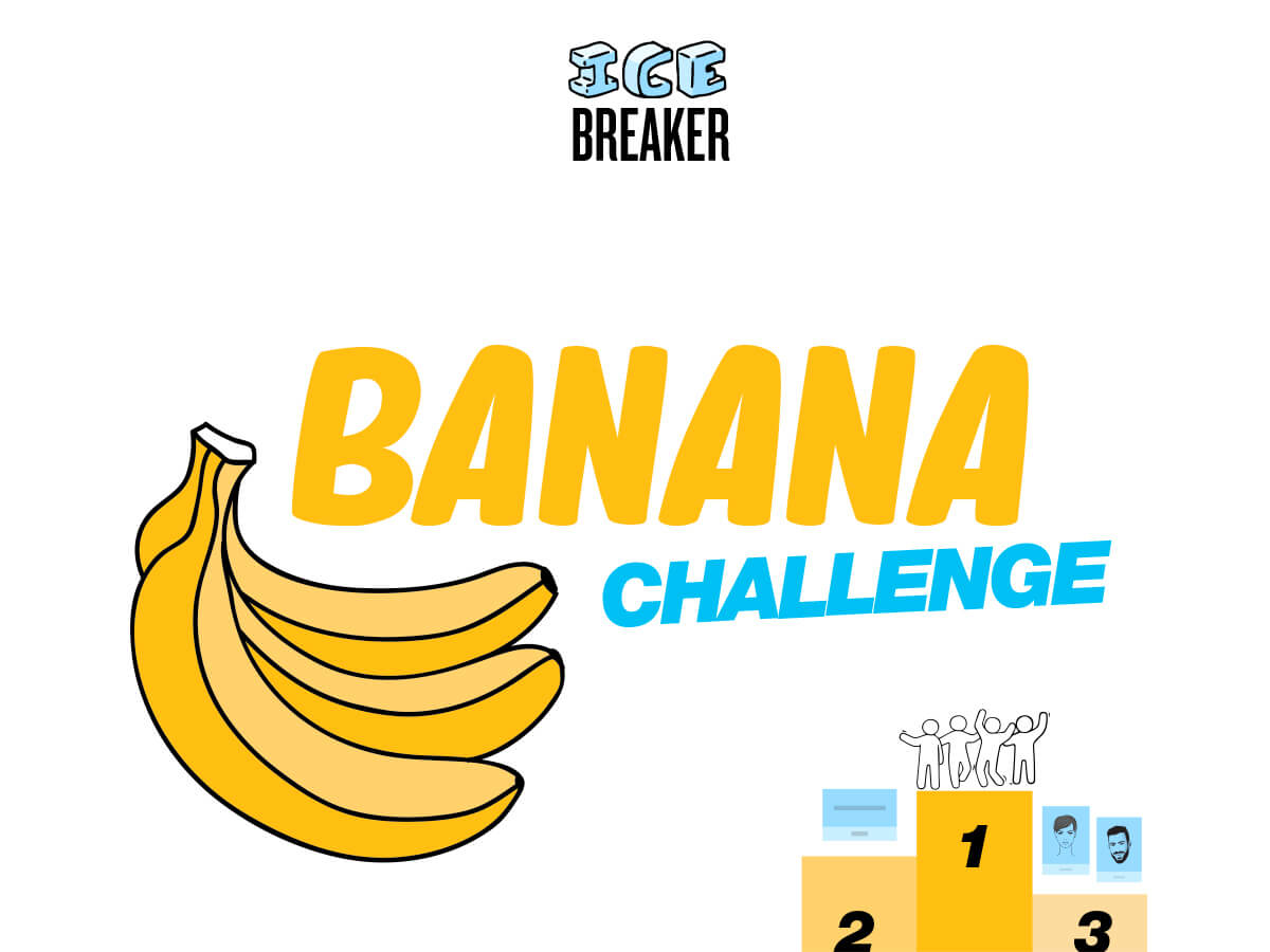 Icebreaker Banana Challenge facilitate and boost a meeting facilitate a remote training