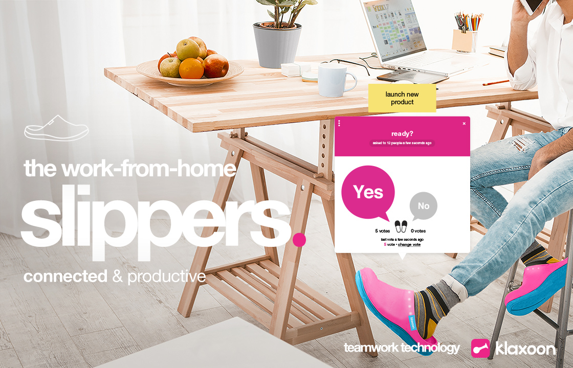Case studies Klaxoon launches the 1st work-from-home slippers: a connected revolution for teamwork from home