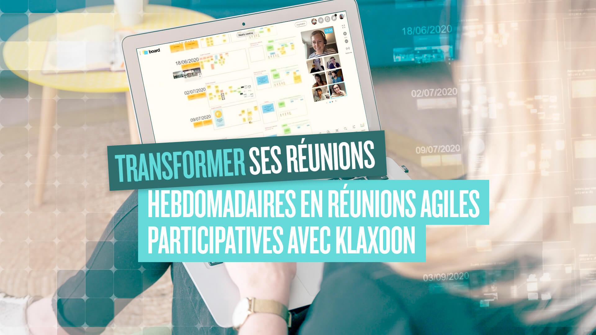 Transformer ses réunions hebdomadaires en réunions agiles participatives |Klaxoon
