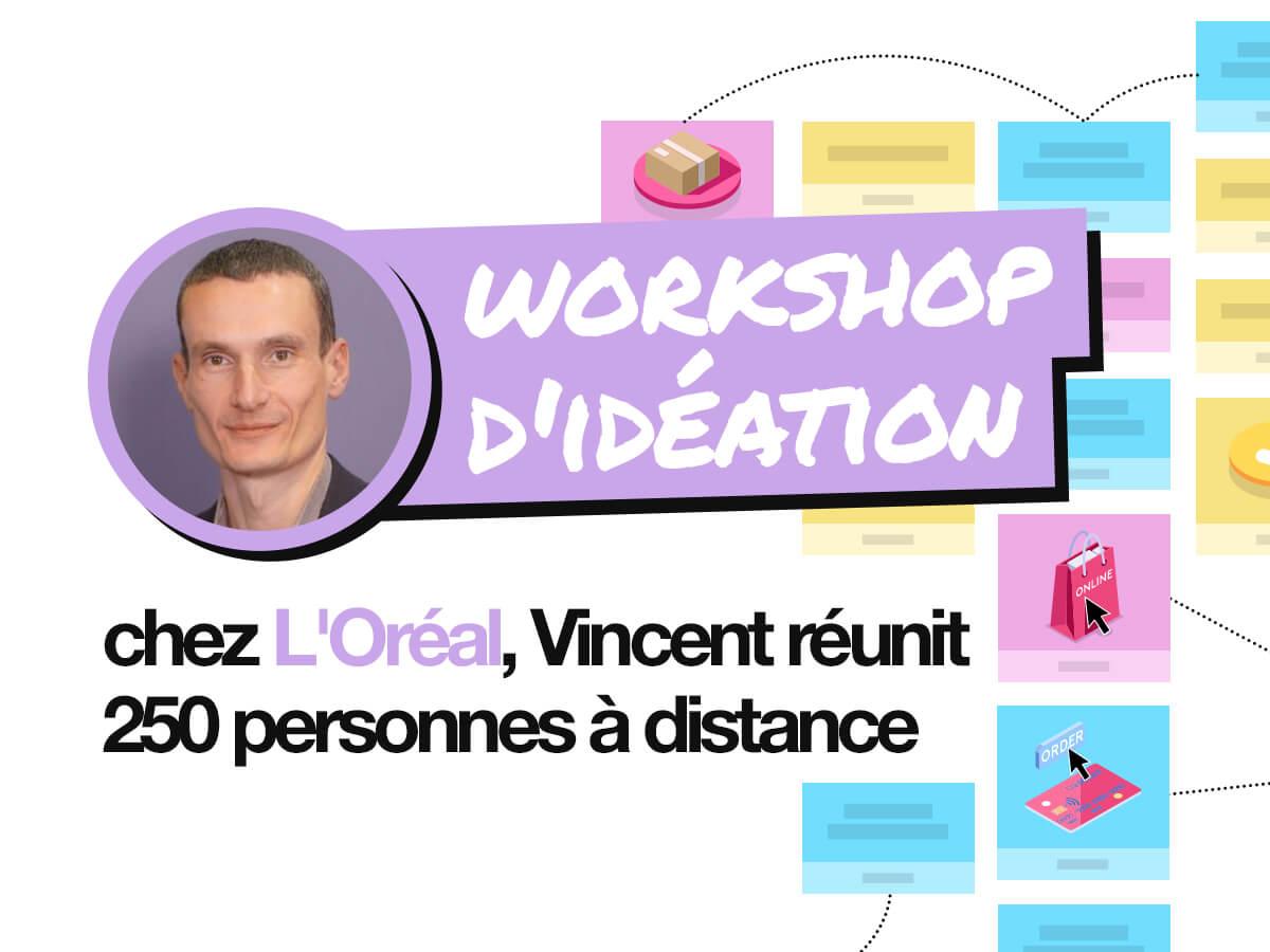 Workshop d'idéation, L'Oréal