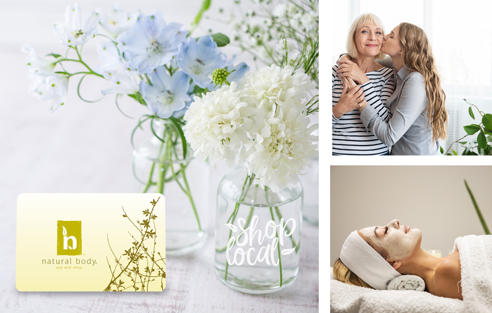 Photo montage with Natural Body Gift Card next to flowers, women receiving a facial and older daughter kissing mom on cheek.