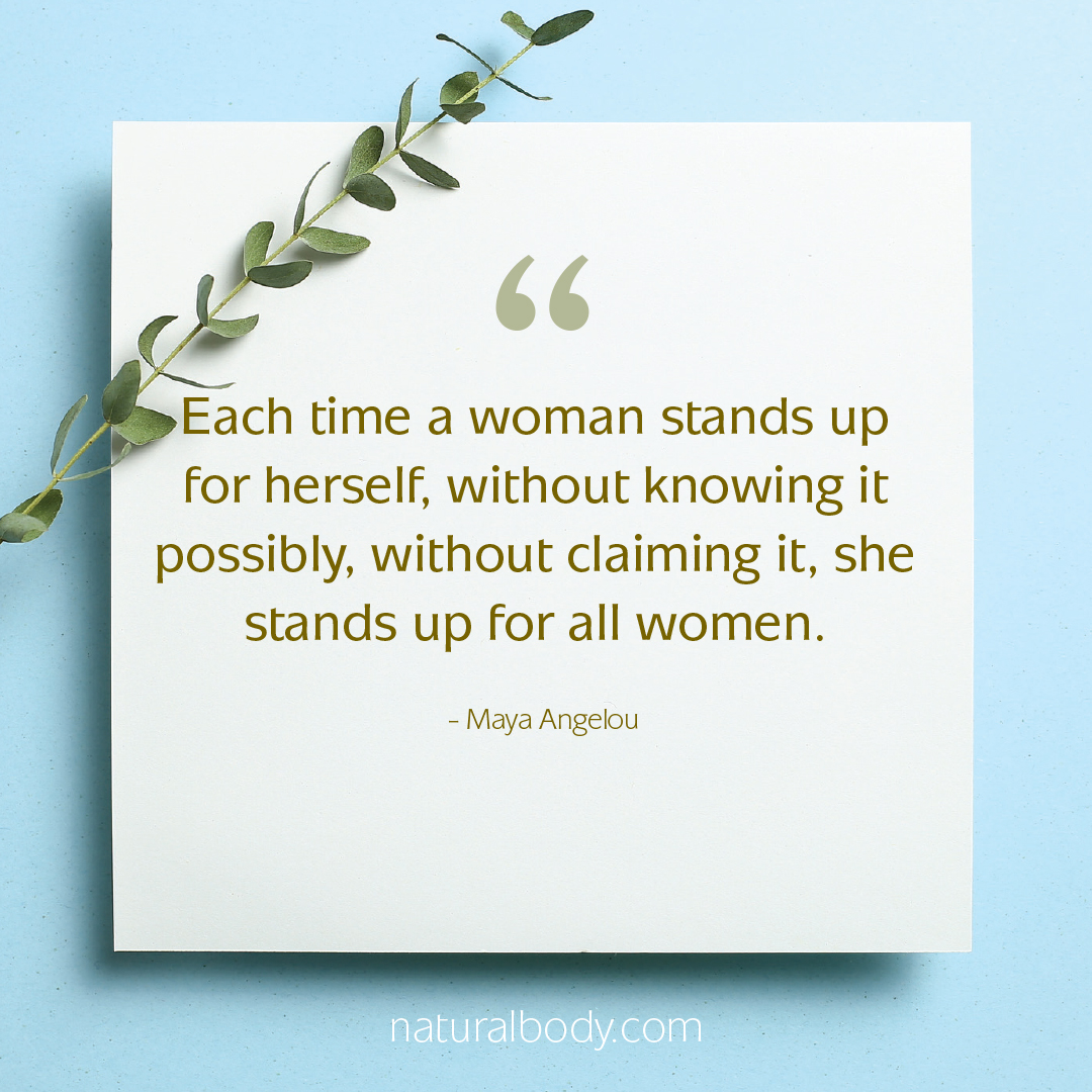 "Quote by Maya Angelou ""Each time a woman stands up for herself, without knowing it is possibly, without claiming it, she stands up for all women."