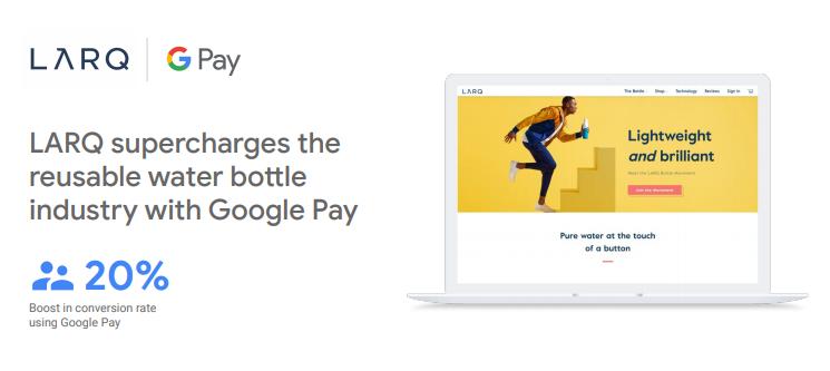 LARQ Google Pay case study