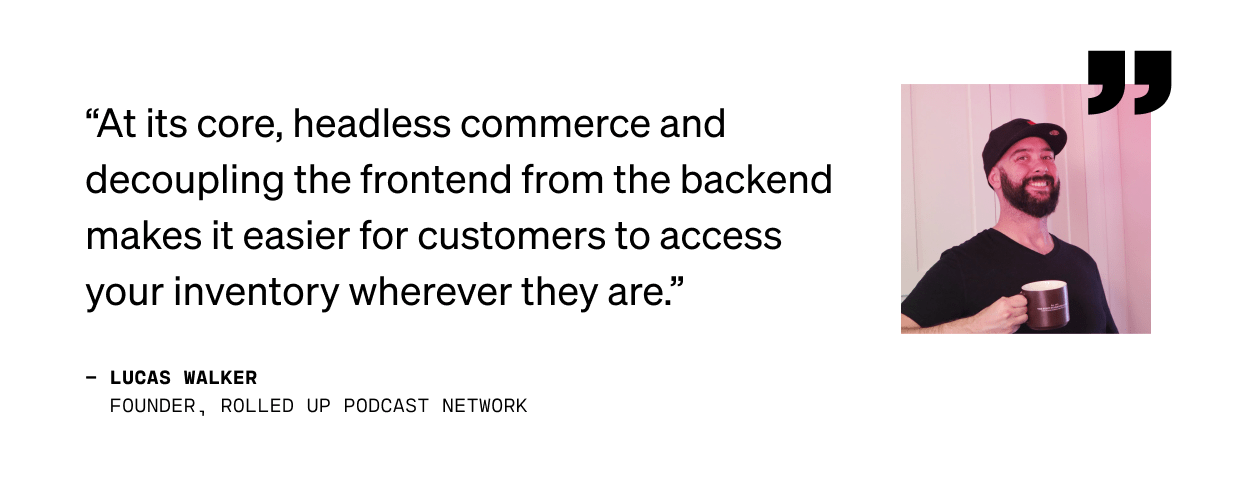 Quote from Lucas Walker, Founder at Rolled Up Podcast Network