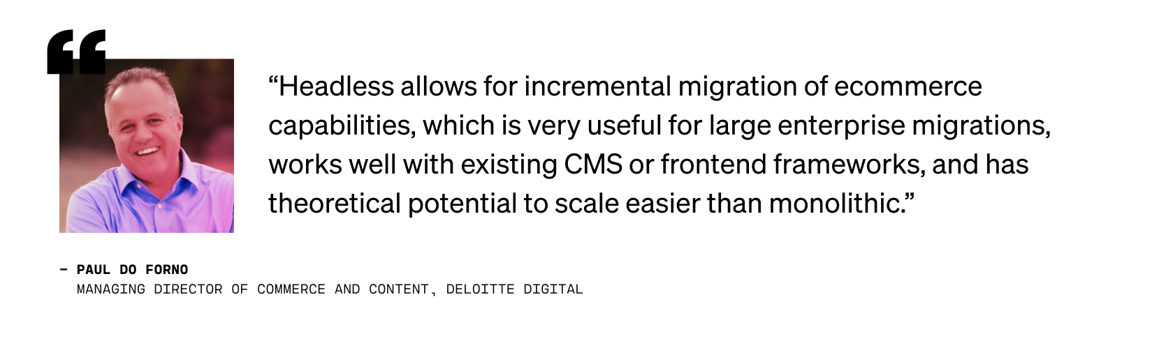 Quote from Paul Do Foro, Managing Director of Commerce and Content, Deloitte Digital