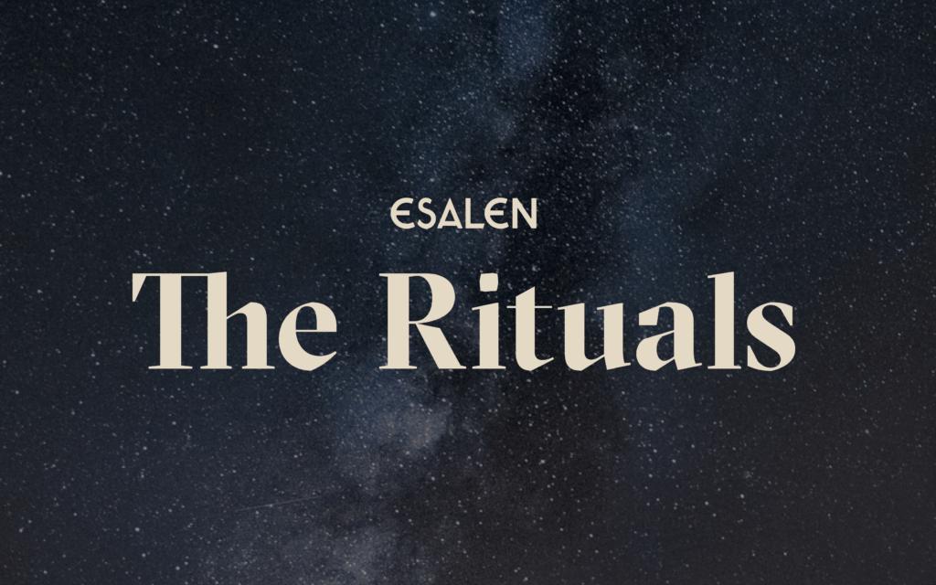 Rituals of Esalen Weekend of August 6