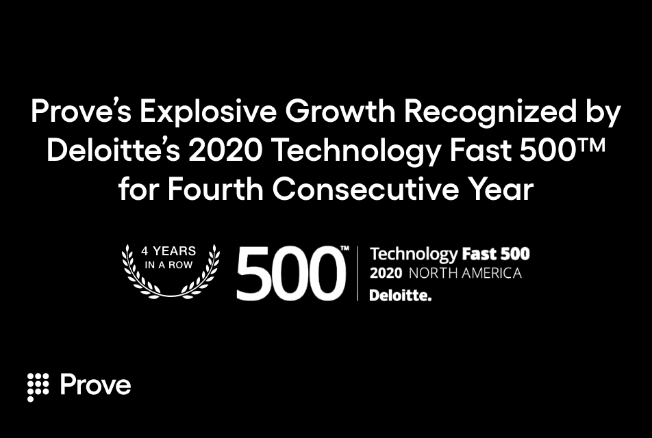 Prove's Explosive Growth Recognized by Deloitte's 2020 Technology Fast 500™ for Fourth Consecutive Year
