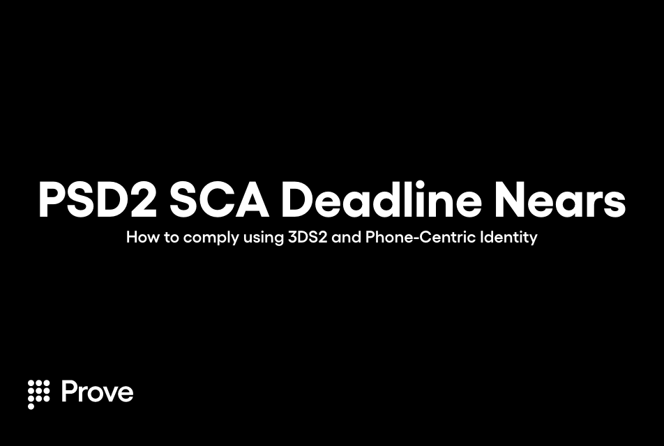 PSD2 SCA Deadline Nears: How to Comply Using 3DS2 and Phone-Centric Identity™