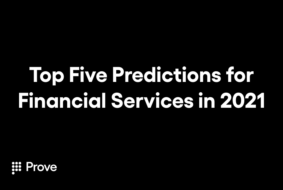 Top Five Predictions for Financial Services in 2021