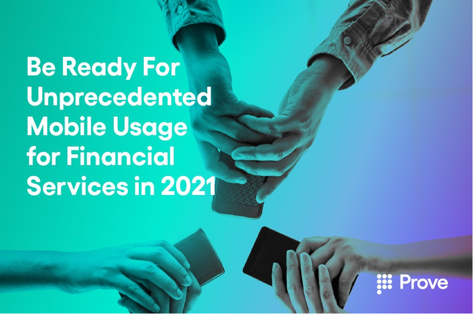 Be Ready for Unprecedented Mobile Usage for Financial Services in 2021