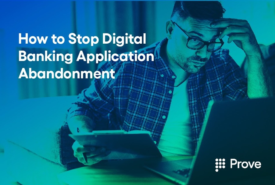 How to Stop Digital Banking Application Abandonment
