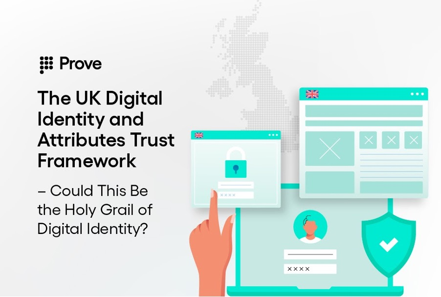 The UK Digital Identity and Attributes Trust Framework – Could This Be the Holy Grail of Digital Identity?