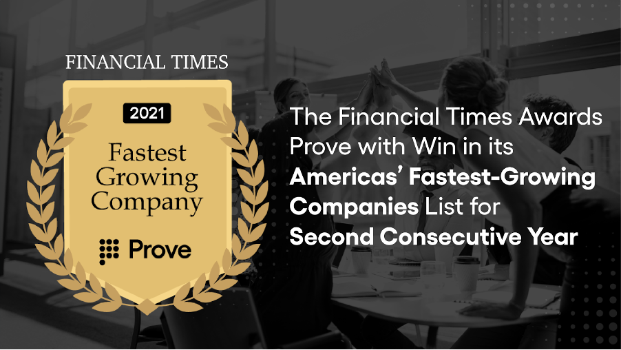 The Financial Times Awards Prove with Win in Its Americas' Fastest-Growing Companies List for Second Consecutive Year