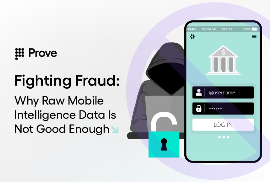 Fighting Fraud: Why Raw Mobile Intelligence Data Is Not Good Enough