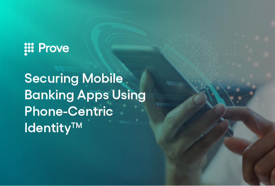 Securing Mobile Banking Apps Using Phone-Centric Identity™