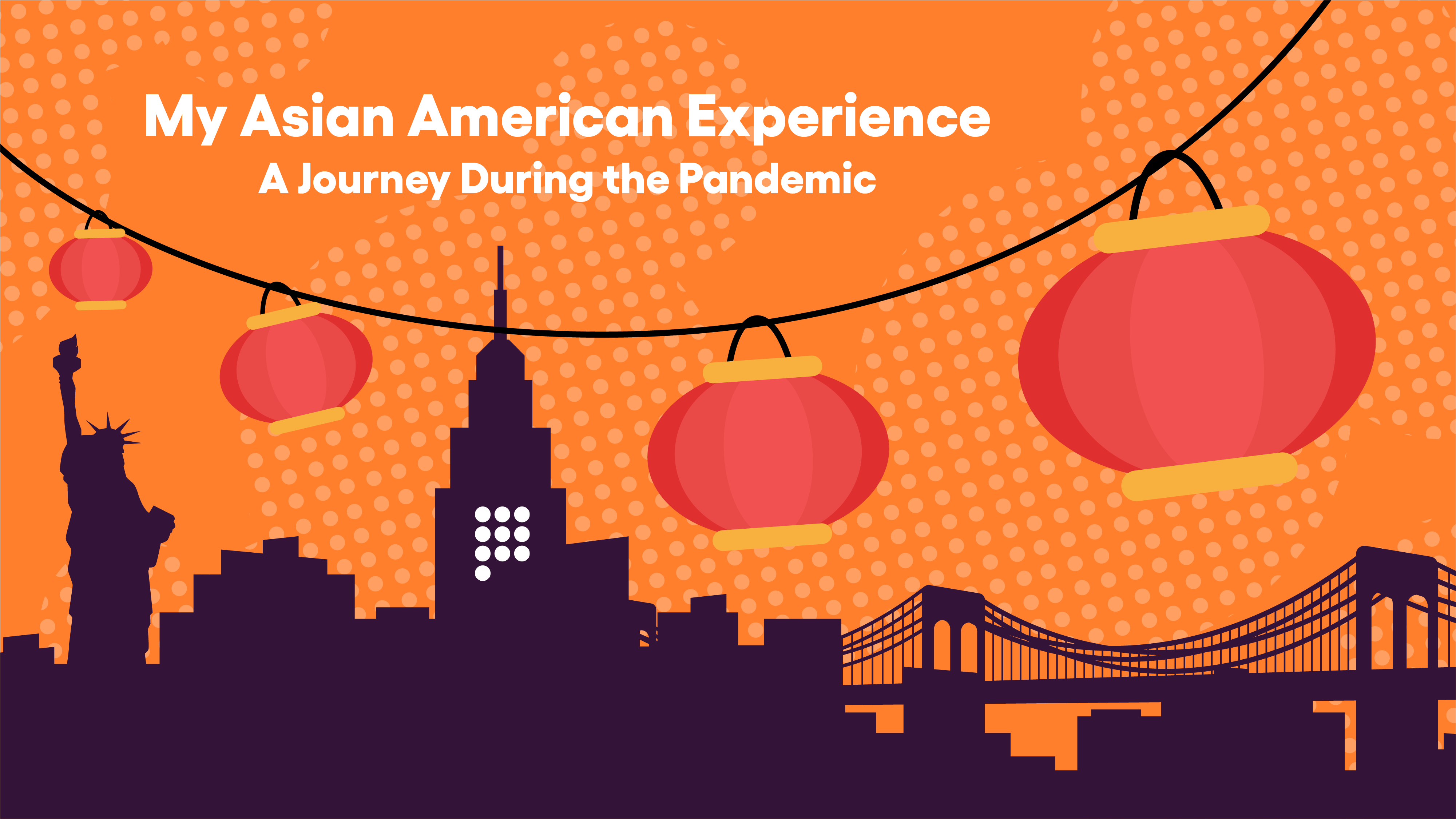 My Asian American Experience: A Journey During the Pandemic