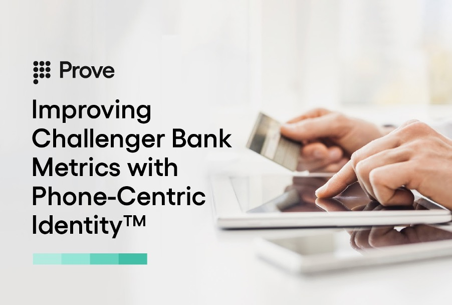 Improving Challenger Bank Metrics with Phone-Centric Identity™