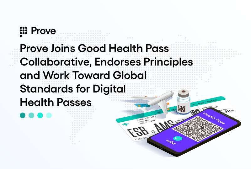 Prove Joins Good Health Pass Collaborative, Endorses Principles and Work Toward Global Standards for Digital Health Passes