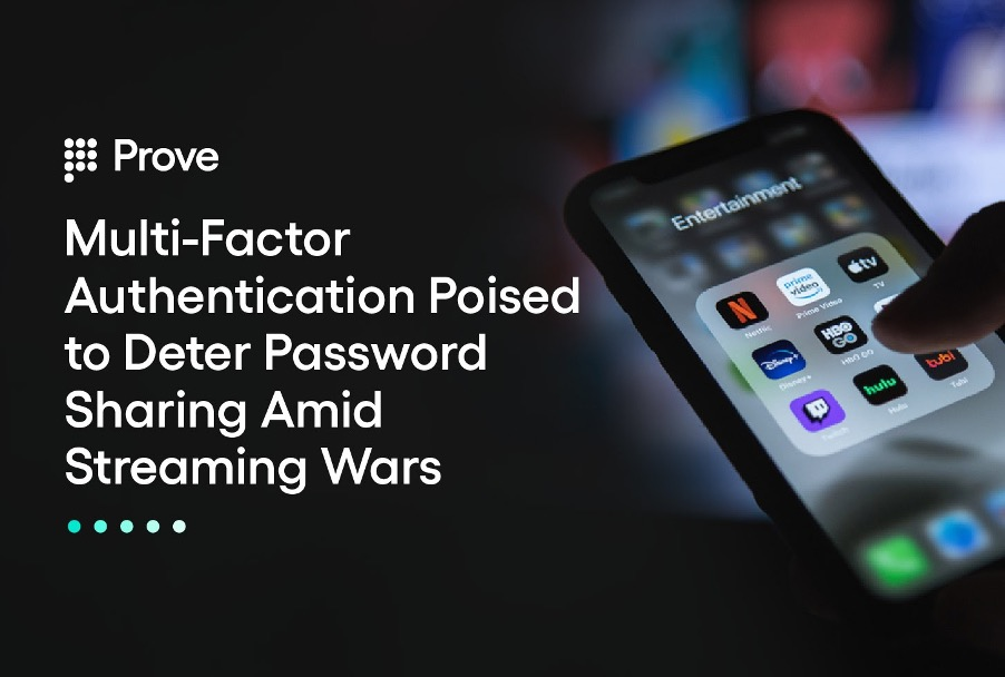 Multi-Factor Authentication Poised to Deter Password Sharing Amid Streaming Wars