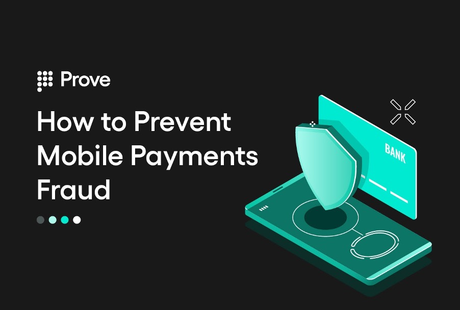 How to Prevent Mobile Payments Fraud