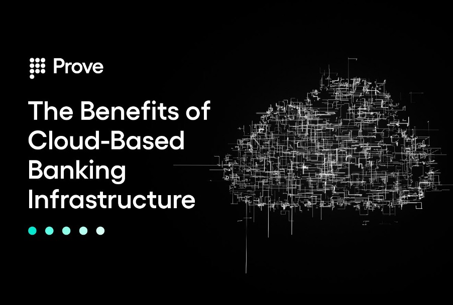 The Benefits of Cloud-Based Banking Infrastructure
