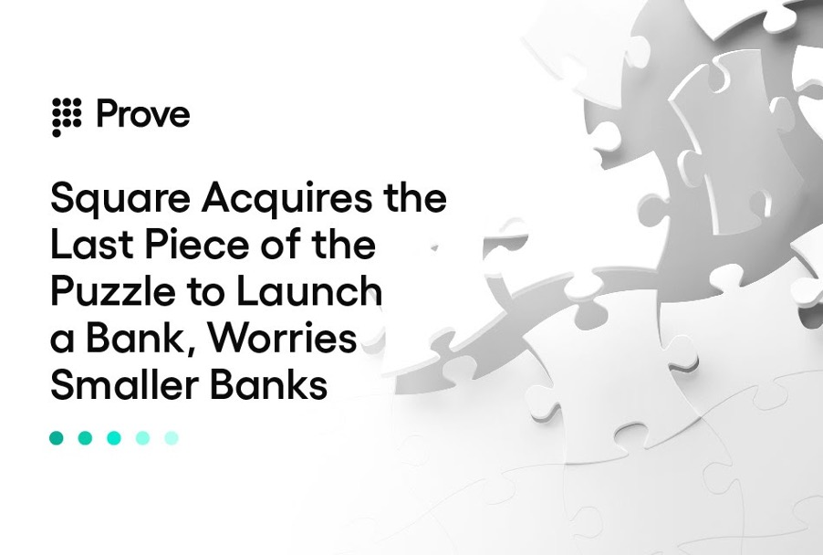 Square Acquires the Last Piece of the Puzzle to Launch a Bank, Worries Smaller Banks