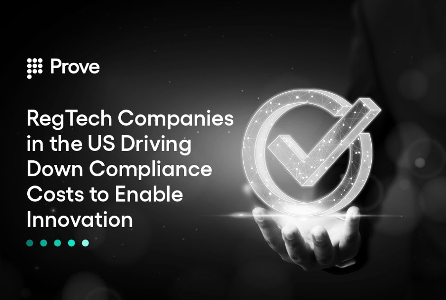 RegTech Companies in the US Driving Down Compliance Costs to Enable Innovation