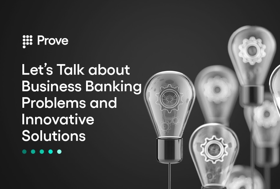 Let's Talk about Business Banking Problems and Innovative Solutions