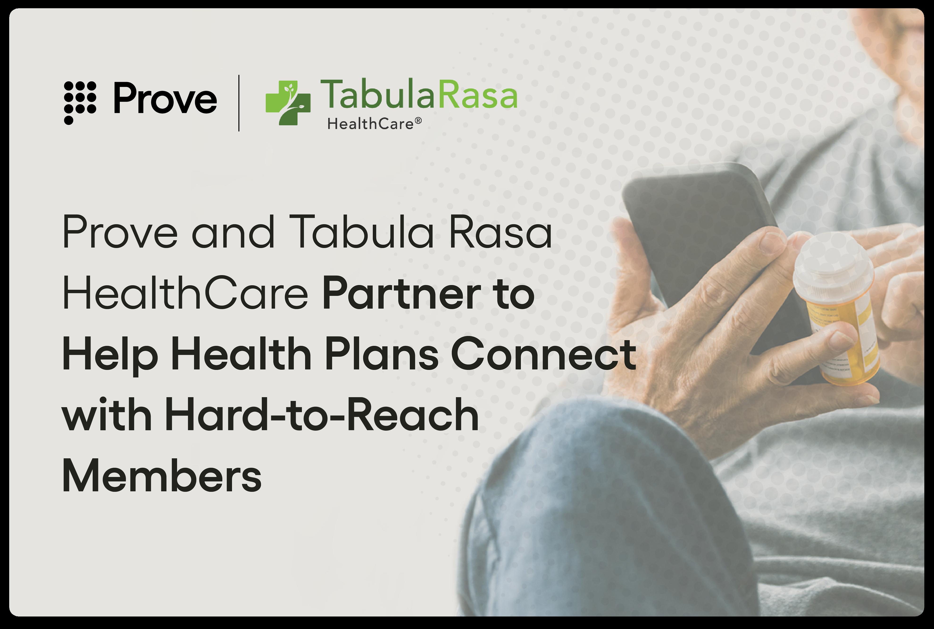 Prove and Tabula Rasa HealthCare Partner to Optimize Member Engagement