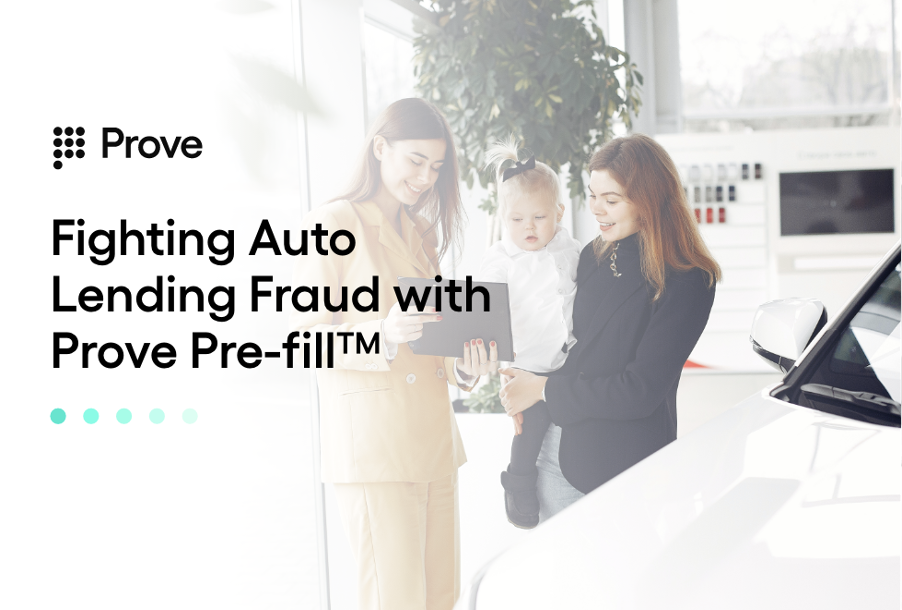 Fighting Auto Lending Fraud with Prove Pre-fill™