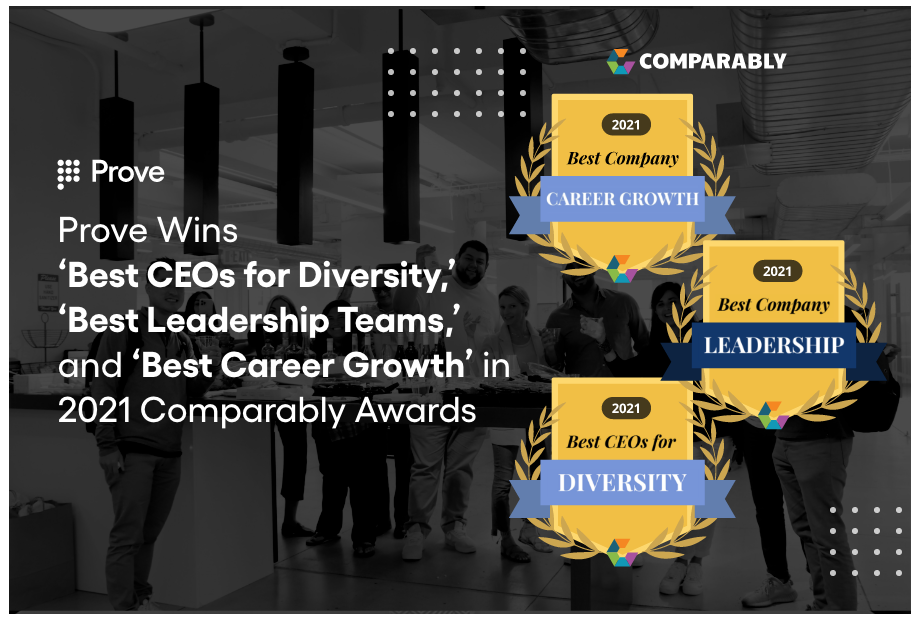 Prove Wins 'Best CEOs for Diversity,' 'Best Leadership Teams,' and 'Best Career Growth' in 2021 Comparably Awards