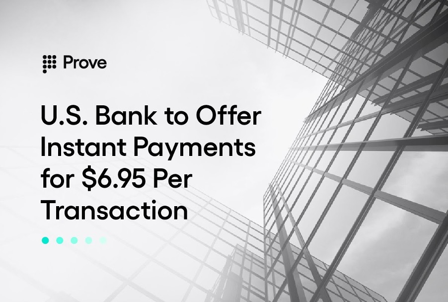 U.S. Bank to Offer Instant Payments for $6.95 Per Transaction
