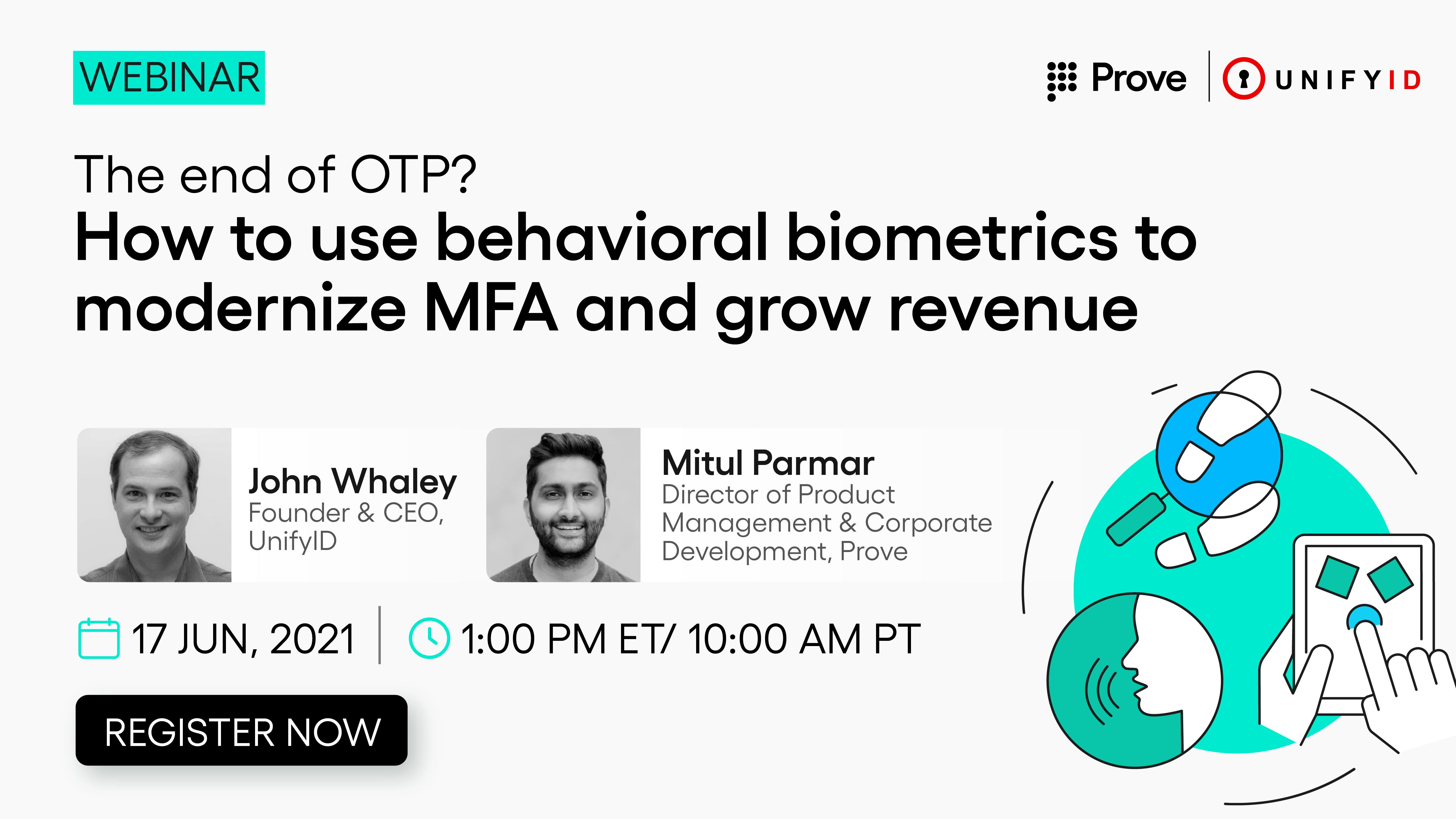The End of OTP? How to Use Behavioral Biometrics to Modernize MFA and Grow Revenue