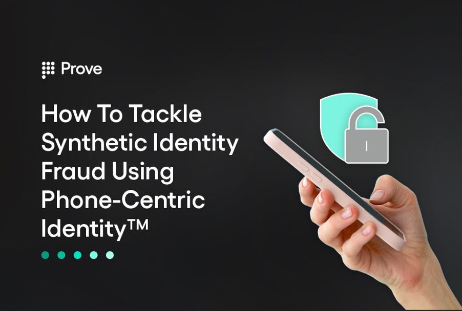 How to Tackle Synthetic Identity Fraud Using Phone-Centric Identity™