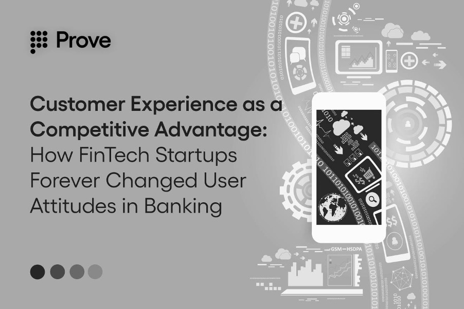 Customer Experience as a Competitive Advantage: How FinTech Startups Forever Changed User Attitudes in Banking
