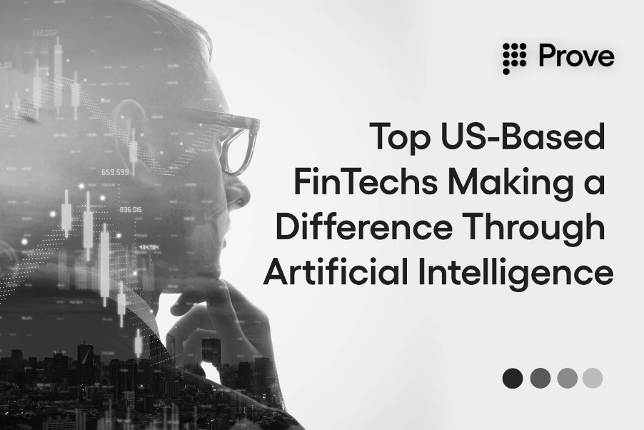 Top US-Based FinTechs Making a Difference Through Artificial Intelligence