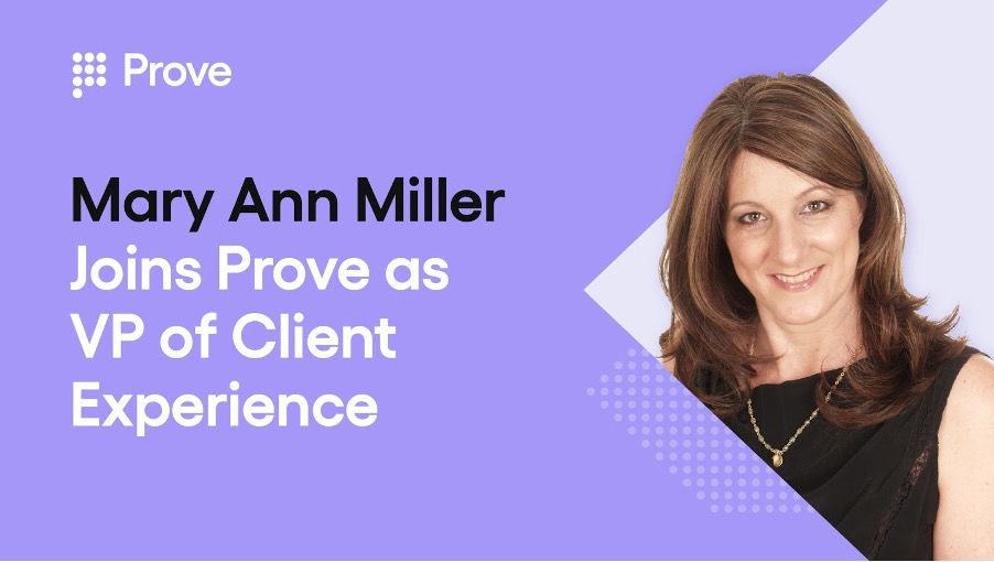 Digital Identity Leader Prove Appoints Fraud Expert Mary Ann Miller as VP of Client Experience