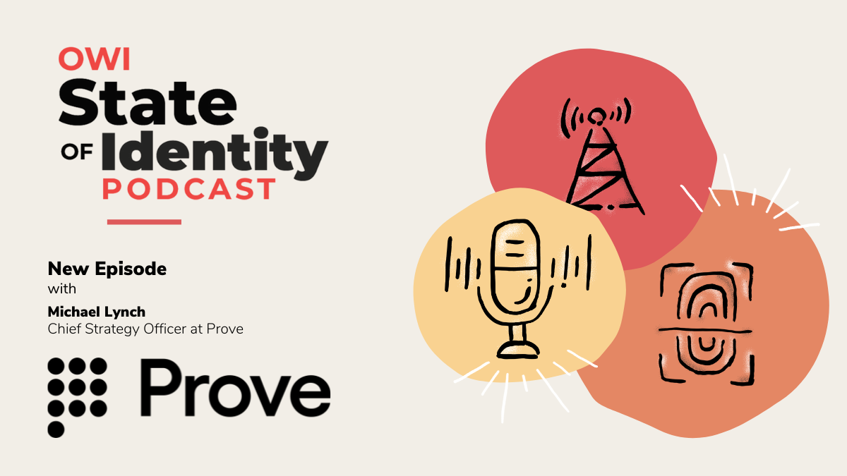 """New Podcast: Michael Lynch, Chief Strategy Officer at Prove: """"We're trying to change the way identity works."""""""